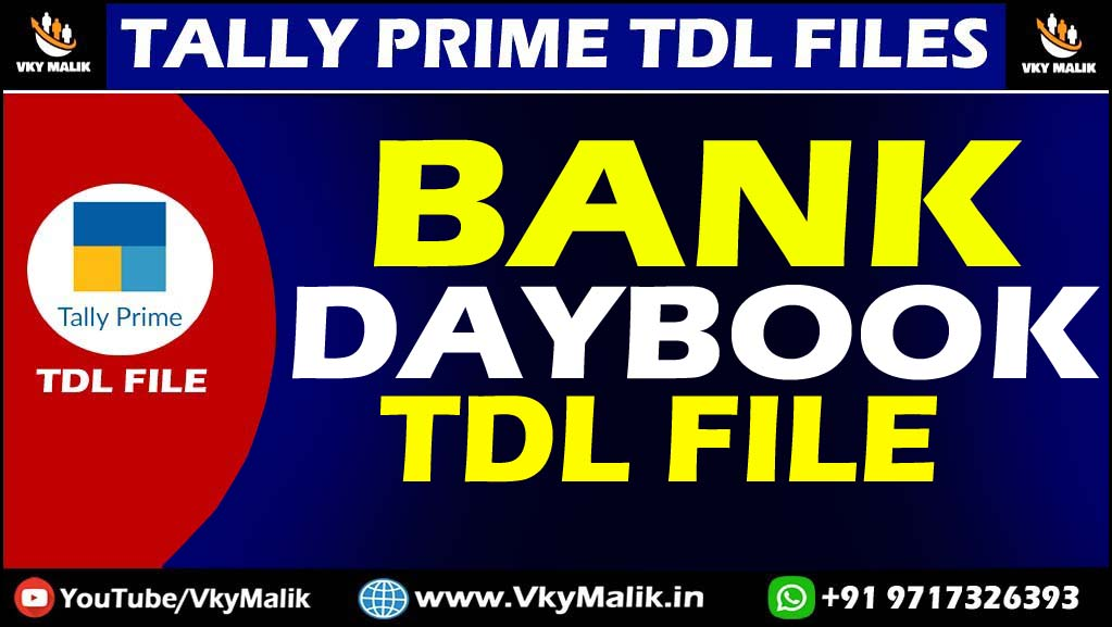 Bank Daybook TDL File in Tally Prime | Tally Prime All TDL Free Download | Free TDL for Tally Prime