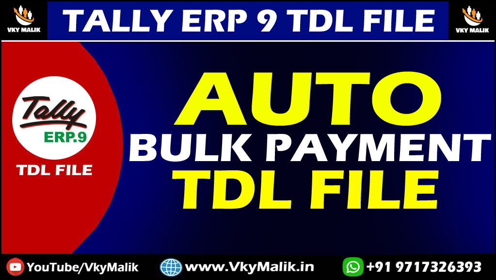 Auto Bulk Payment TDL File  in Tally ERP 9 | Tally All TDL File Free Download | Free TDL File